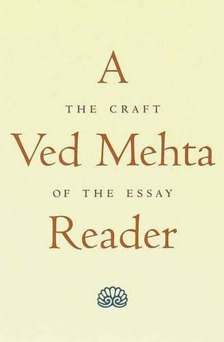 A Ved Mehta Reader: The Craft of the Essay (Paperback)