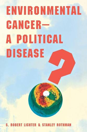 Environmental Cancer-A Political Disease? (Paperback)