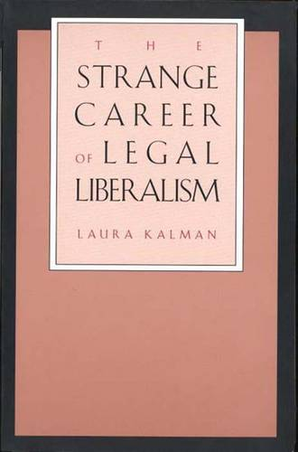 The Strange Career of Legal Liberalism (Paperback)
