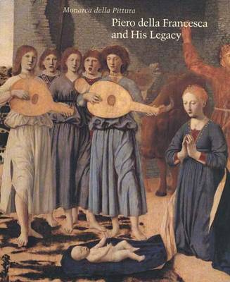 Piero Della Francesca and His Legacy - Studies in the History of Art Series (Hardback)