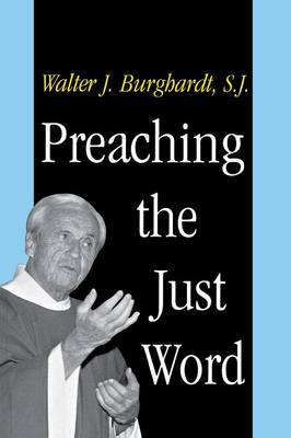 Preaching the Just Word (Paperback)