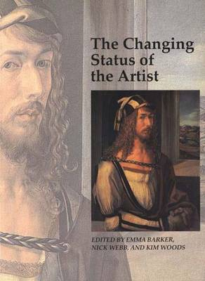 The Changing Status of the Artist - Art and Its Histories Series (Paperback)