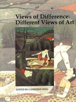 Views of Difference: Different Views of Art - Art and its Histories Series v. 5 (Hardback)
