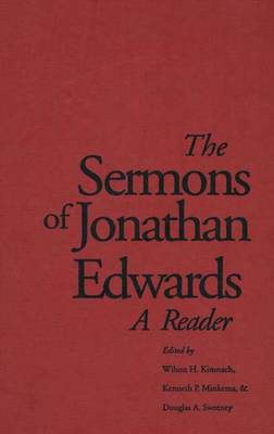 The Sermons of Jonathan Edwards: A Reader (Hardback)