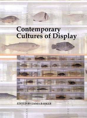 Contemporary Cultures of Display - Art and its Histories Series v.6 (Paperback)