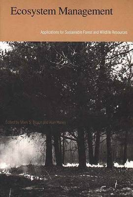 Ecosystem Management: Applications for Sustainable Forest and Wildlife Resources (Paperback)