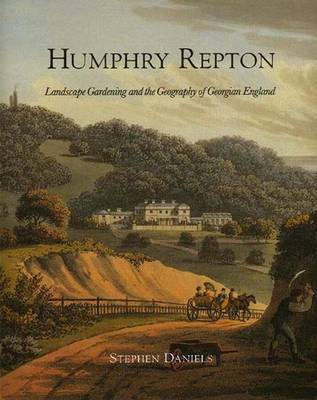 Humphry Repton: Landscape Gardening and the Geography of Georgian England - The Paul Mellon Centre for Studies in British Art (Hardback)