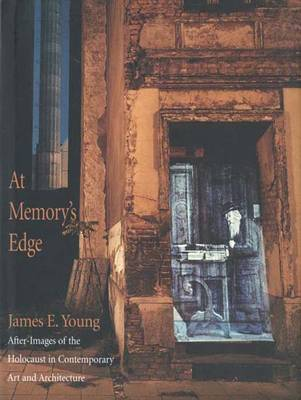 At Memory's Edge: After-images of the Holocaust in Contemporary Art and Architecture (Hardback)