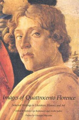 Images of Quattrocento Florence: Selected Writings in Literature, History and Art - Italian Literature and Thought (Paperback)