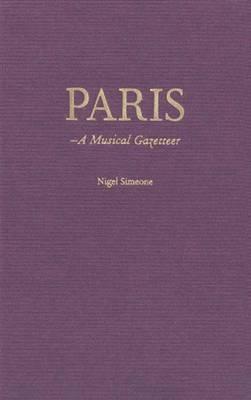 Paris: A Musical Gazetteer (Hardback)