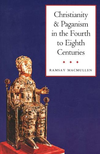 Christianity and Paganism in the Fourth to Eighth Centuries (Paperback)