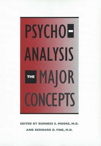 Psychoanalysis: The Major Concepts (Paperback)