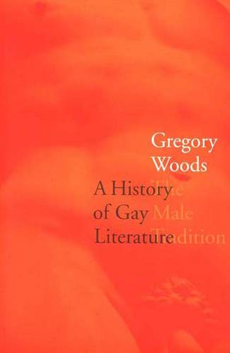 A History of Gay Literature: The Male Tradition (Paperback)