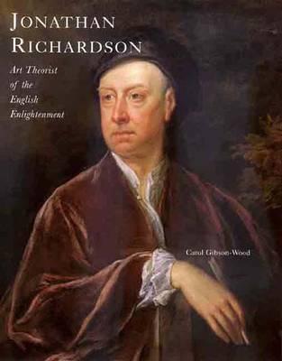 Jonathan Richardson: Art Theorist of the English Enlightenment - The Paul Mellon Centre for Studies in British Art (Hardback)