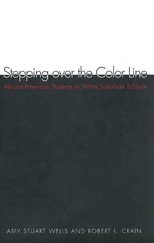 Stepping over the Color Line: African-American Students in White Suburban Schools (Paperback)