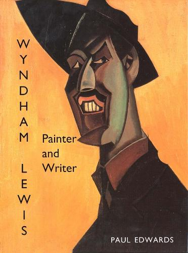 Wyndham Lewis: Painter and Writer - The Paul Mellon Centre for Studies in British Art (Hardback)