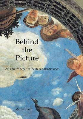 Behind the Picture: Art and Evidence in the Italian Renaissance (Paperback)
