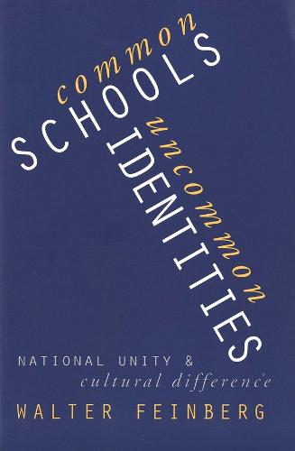 Common Schools/Uncommon Identities: National Unity and Cultural Difference (Paperback)