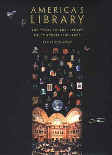 America's Library: The Story of the Library of Congress, 1800-2000 (Hardback)