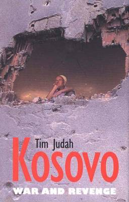 Kosovo: War and Revenge (Hardback)