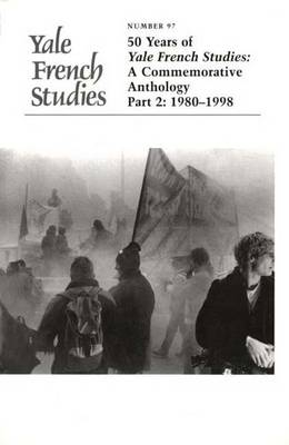 50 Years of Yale French Studies, 1948-1998: 1980-1998 Pt. 2: A Commemorative Anthology - Yale French Studies No. 97 (Paperback)