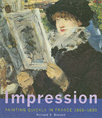 Impression: Painting Quickly in France, 1860-1890 (Paperback)
