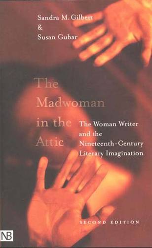 The Madwoman in the Attic: The Woman Writer and the Nineteenth-Century Literary Imagination (Paperback)