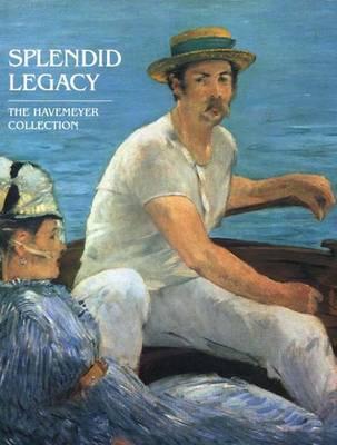 Splendid Legacy: The Havemeyer Collection (Hardback)