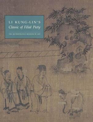 Li Kung-Lin's Classic of Filial Piety - Metropolitan Museum of Art Series (Hardback)