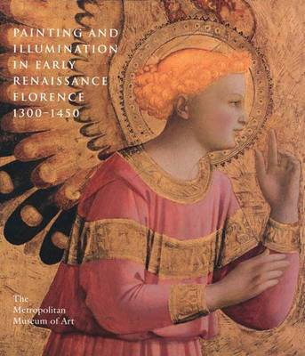 Painting and Illumination in Early Renaissance Florence 1300-1450 (Hardback)