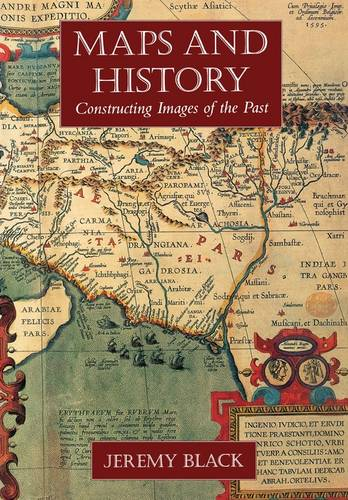 Maps and History: Constructing Images of the Past (Paperback)