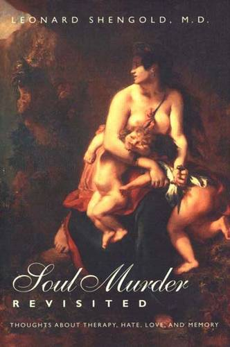 Soul Murder Revisited: Thoughts about Therapy, Hate, Love, and Memory (Paperback)