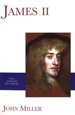 James II - The English Monarchs Series (Paperback)