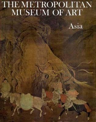 Asia - Metropolitan Museum of Art Series (Hardback)