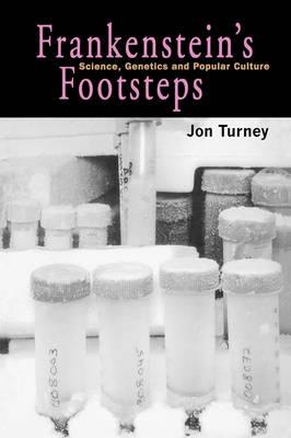 Frankenstein's Footsteps: Science, Genetics and Popular Culture (Paperback)