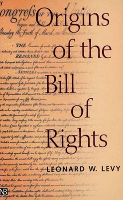 Origins of the Bill of Rights - Yale Contemporary Law Series (Paperback)