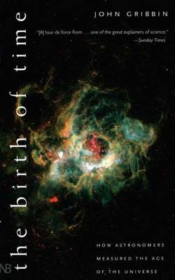 The Birth of Time: How Astronomers Measure the Age of the Universe (Paperback)