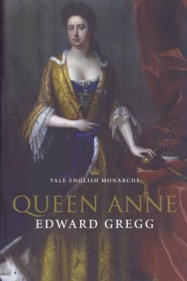 Queen Anne - The English Monarchs Series (Paperback)