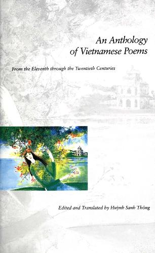 An Anthology of Vietnamese Poems: From the Eleventh through the Twentieth Centuries (Paperback)