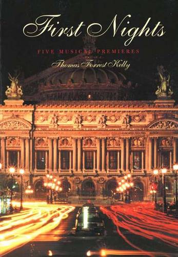 First Nights: Five Musical Premieres (Paperback)
