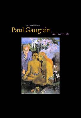 Paul Gauguin: An Erotic Life (Hardback)