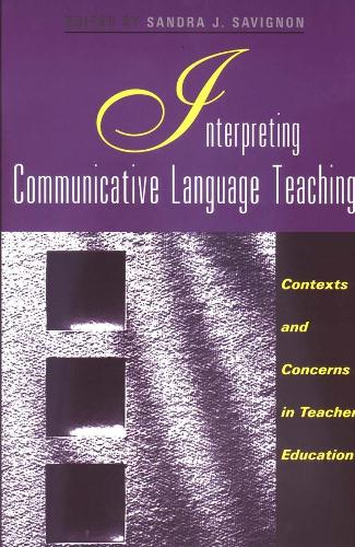 Interpreting Communicative Language Teaching: Contexts and Concerns in Teacher Education - Yale Language Series (Paperback)