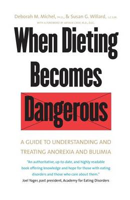 When Dieting Becomes Dangerous: A Guide to Understanding and Treating Anorexia and Bulimia (Paperback)