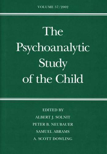 The Psychoanalytic Study of the Child: Volume 57 - The Psychoanalytic Study of the Child Series (Hardback)