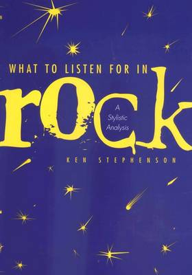 What to Listen for in Rock: A Stylistic Analysis (Hardback)