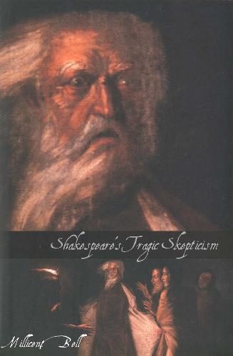 Shakespeare's Tragic Skepticism (Hardback)