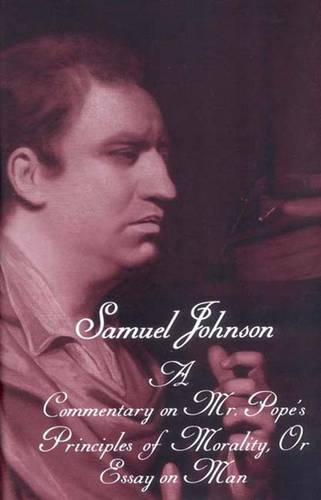 The Works of Samuel Johnson, Vol 17: Volume 17: A Commentary on Mr. Pope's Principles of Morality, Or Essay on Man (A Translation from the French) - The Yale Edition of the Works of Samuel Johnson (Hardback)