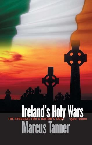 Ireland's Holy Wars: The Struggle for a Nation's Soul, 1500-2000 - Nota Bene (Paperback)