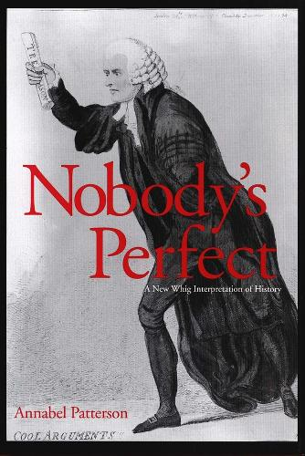Nobody's Perfect: A New Whig Interpretation of History (Hardback)