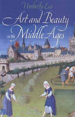 Art and Beauty in the Middle Ages (Paperback)